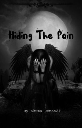 Hiding the Pain by Akuma_demon24