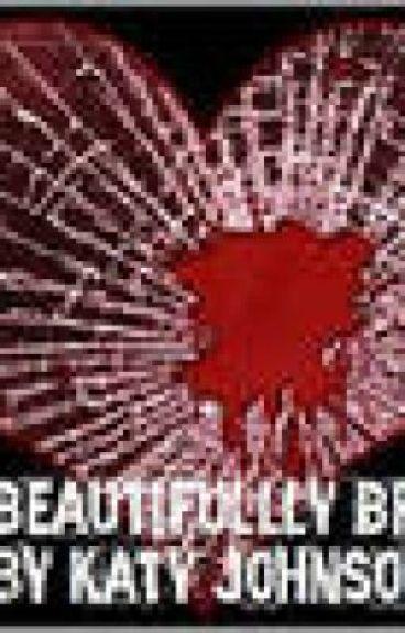 Beautifully Broken by KatyJohnson9