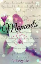~*Moments*~ by XxWishingStarxX