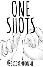 One Shots by grierindonme