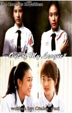 The Campus Royalties: Out of My League(GxG) by Otaku_yuri