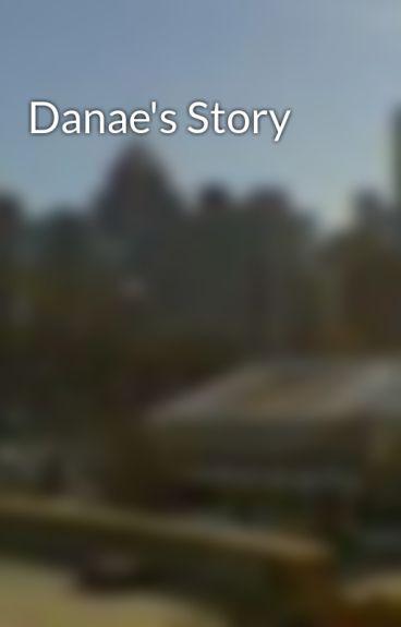 Danae's Story by KatyJohnson9