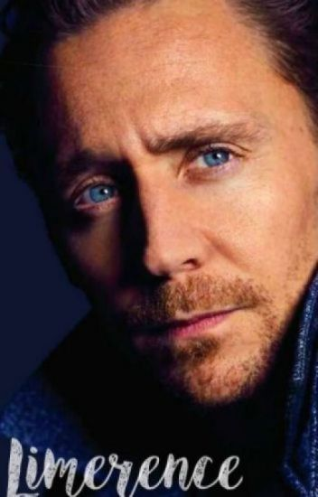 Limerence (Tom Hiddleston fanfiction) - Elize Ward - Wattpad