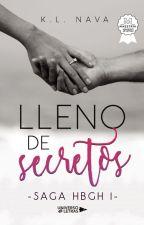 Lleno de Secretos ( Saga HBGH 1) © ✔️ #PL2018 by KLNAVA