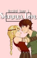 Summer Love - Hiccstrid AU by hiccstrid_lover_III