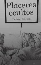 Placeres Ocultos © (Disponible también en Amazon) by Rubiadivina