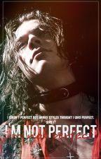 I'm Not Perfect by GitarPiremsesi