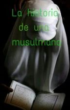 La historia de una musulmana by Rabab-EB