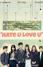 Hate U Love U by ChoiYuju_JK