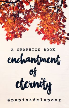 Enchantment of Eternity (GRAPHICS BOOK) by papisadelapong