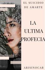 La última profecía. by ArisInoCab