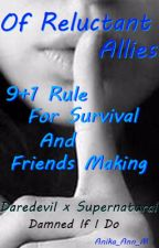 Of Reluctant Allies (The 9+1 Rule For Survival)*SPN x Daredevil*Damned If I Do by Anika_Ann_M