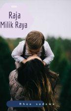 RAJA milik RAYA by RheaSadewa