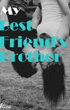 My Best Friend's Brother by AliceAndTheRose