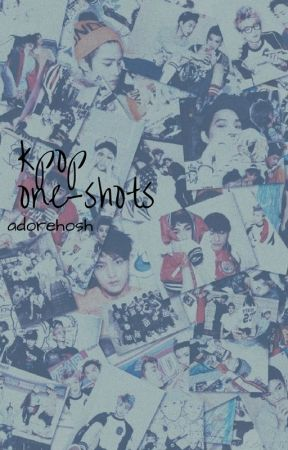 kpop one-shots ➵ requests open by adorehosh