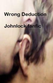 BBC Sherlock (Johnlock) - Wrong Deduction by strawberryrhapsody