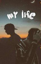 """""""My Life"""" by RulykyuChohyunra"""