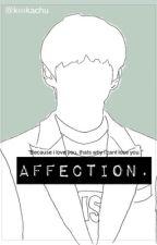 Affection ||K.T.H by k00kachu