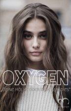 Oxygen - deine Hölle oder dein Paradies  by linasuniverse