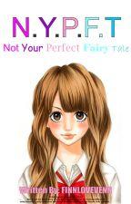 Not Your Perfect Fairy Tale by FinnLoveVenn