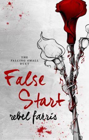 False Start (Falling Small Duet, #1) by rebelfarris