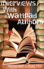 Interviews with Wattpad Authors by midnight-disaster