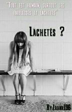 Lâchetés ? by Laana196
