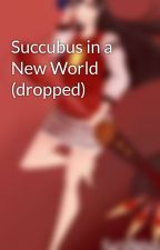 Succubus in a New World by Kuronekotori