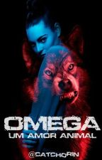 Omega - Um Amor Animal (em breve) by Catchorin