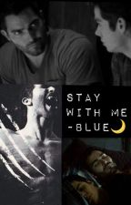 Stay with me. || Sterek by kikka005