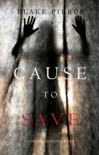 Cause to Save (An Avery Black Mystery-Book 5) by BlakePierceAuthor