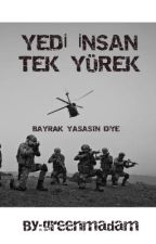 YEDİ İNSAN TEK YÜREK by greenmadam