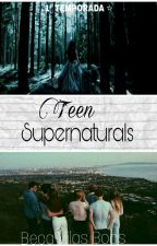Teen Supernaturals - 1° Temporada.  by BecaVilasBoas