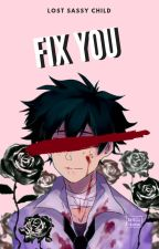 ♡ ƒιχ уσυ ♡ ||Villain! Izuku x Reader|| by Lost-SassyChild