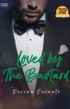 Loved By The Bastard by devinasusantoo