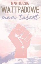 Wattpadowe Mam Talent by KimberleyPhiltoon