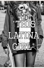 This Latina girl by Qweendee101