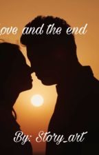 Love and the end by story-art