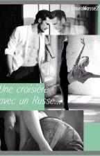 Une croisière avec un Russe... by LauraMasse2