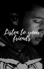 Listen to your friends (Joshler)  by fairlylocka