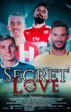 Secrets Love by griezmannlloris