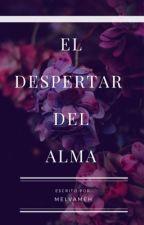 EL DESPERTAR DEL ALMA by MelvaMEH