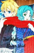 The Mother He Never Had by Kureiji_otaku