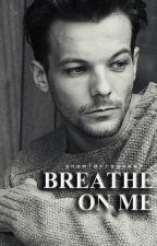 Breathe On Me • l.s. au!bdsm by snowlarryqueen