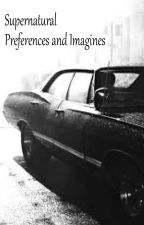 Supernatural Preferences by Dreamescape101