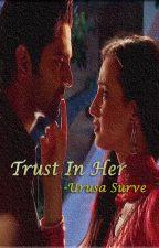 Trust in her by Urusa18