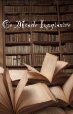~Ce monde imaginaire~ by marghyv
