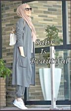 Sabr Is Beautiful by PeaceToPerfection