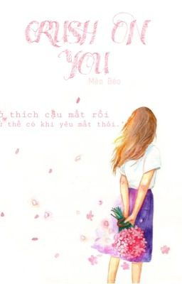 Đọc truyện Crush On You