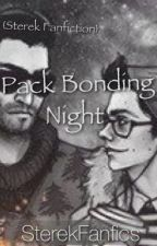 Pack bonding night {Sterek Fanfiction} by idkkkman